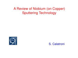A Review of Niobium (on Copper) Sputtering Technology