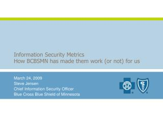 Information Security Metrics How BCBSMN has made them work (or not) for us