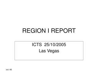 REGION I REPORT