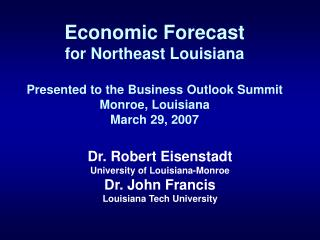Dr. Robert Eisenstadt University of Louisiana-Monroe Dr. John Francis Louisiana Tech University