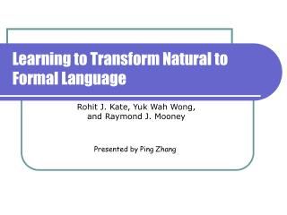Learning to Transform Natural to Formal Language