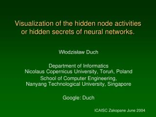 Visualization of the hidden no d e activit ies or hid d en secrets of neural networks.