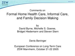Denis Beninger European Conference on Long-Term Care  ZEW Mannheim, October 21-22 2005