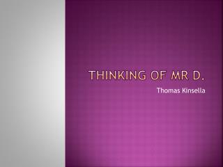 Thinking of Mr D.