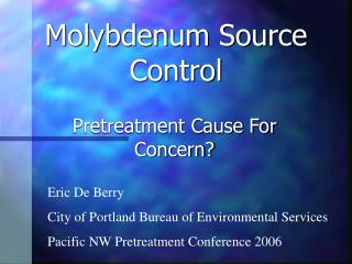 Molybdenum Source Control