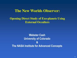 The New Worlds Observer: Opening Direct Study of Exo-planets Using External Occulters