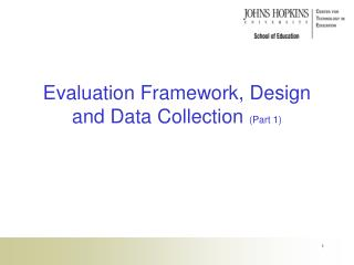 Evaluation Framework, Design and Data Collection  (Part 1)