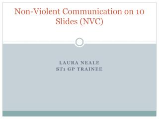 Non-Violent  Communication  o n  10 Slides (NVC)