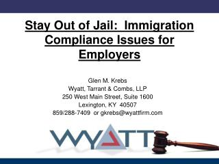 Stay Out of Jail:  Immigration Compliance Issues for Employers