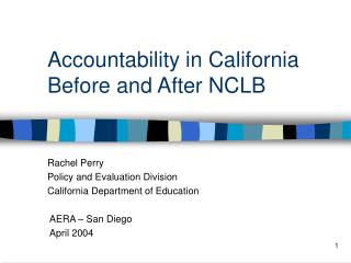 Accountability in California Before and After NCLB