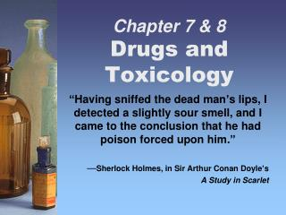 Chapter 7 & 8 Drugs and Toxicology