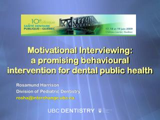 Motivational Interviewing:   a promising behavioural intervention for dental public health