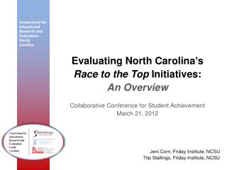 Evaluating North Carolina ' s Race to the Top  Initiatives: An Overview