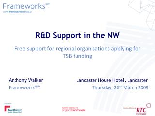 R&D Support in the NW Free support for regional organisations applying for TSB funding