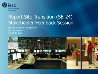 Report Site Transition (SE-24)  Stakeholder Feedback Session