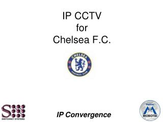 IP CCTV for Chelsea F.C.