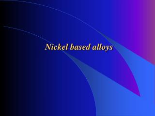 Nickel  based alloys