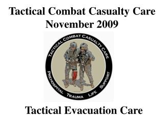 Tactical Combat Casualty Care November 2009