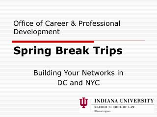 Office of Career & Professional Development Spring Break Trips