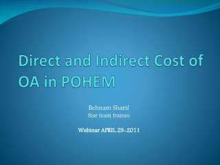 Direct and Indirect Cost of OA in POHEM