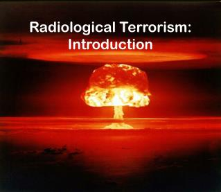 Radiological Terrorism: Introduction