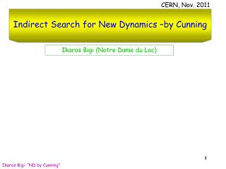 Indirect Search for New Dynamics –by Cunning