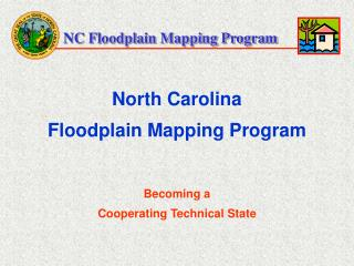 North Carolina  Floodplain Mapping Program Becoming a  Cooperating Technical State