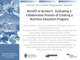 Benefit or Burden?:  Evaluating a Collaborative Process of Creating a Nutrition Education Program
