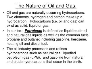 The Nature of Oil and Gas.