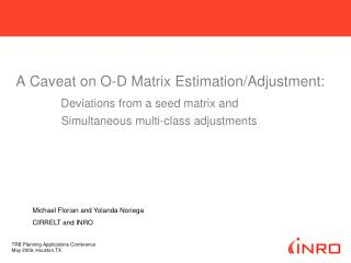 A Caveat on O-D Matrix Estimation/Adjustment: Deviations from a seed matrix and