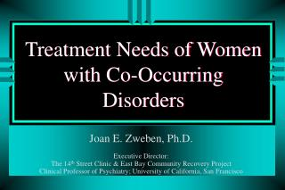 Treatment Needs of Women with Co-Occurring Disorders