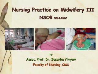 Nursing Practice on Midwifery III NSOB 554492