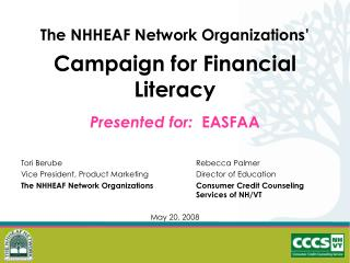 The NHHEAF Network Organizations' Campaign for Financial Literacy Presented for:   EASFAA