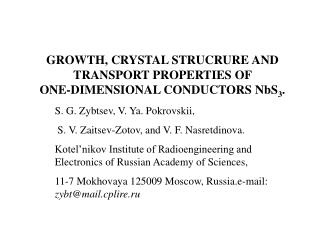 GROWTH, CRYSTAL STRUCRURE AND TRANSPORT PROPERTIES OF  ONE-DIMENSIONAL CONDUCTORS NbS 3 .