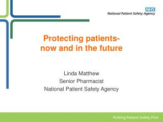 Protecting patients- now and in the future
