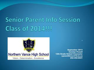 Senior Parent Info Session                Class of 2014!!!