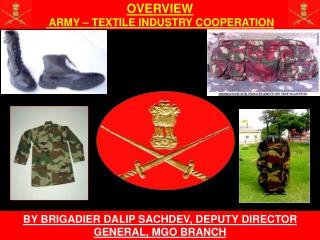 OVERVIEW  ARMY – TEXTILE INDUSTRY COOPERATION
