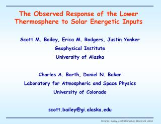 The Observed Response of the Lower Thermosphere to Solar Energetic Inputs