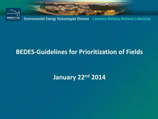 BEDES-Guidelines for Prioritization of Fields January 22 nd  2014
