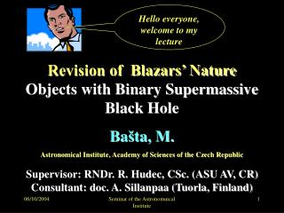 Revision of  Blazars' Nature  Objects with Binary Supermassive Black Hole Ba š ta , M.