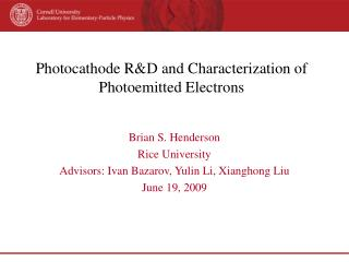 Photocathode R&D and Characterization of Photoemitted Electrons