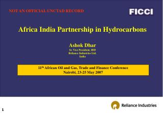 Africa India Partnership in Hydrocarbons  Ashok Dhar Sr. Vice President, IBD