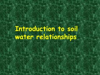 Introduction to soil water relationships