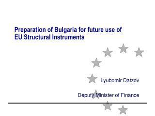 Preparation of Bulgaria for future use of EU Structural Instruments