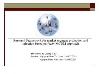 Research Framework for market segment evaluation and selection based on fuzzy MCDM approach