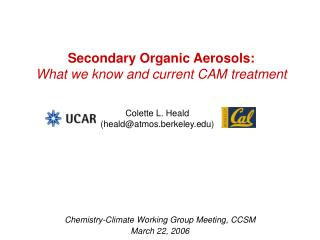 Secondary Organic Aerosols: What we know and current CAM treatment