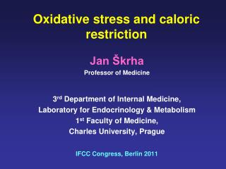 Oxidative stress and caloric restriction