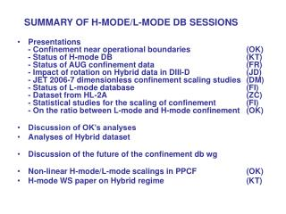 SUMMARY OF H-MODE/L-MODE DB SESSIONS