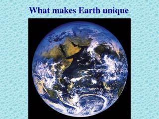 What makes Earth unique