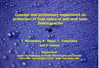 Concept and preliminary experiment on protection of final optics in wet-wall laser fusion reactor